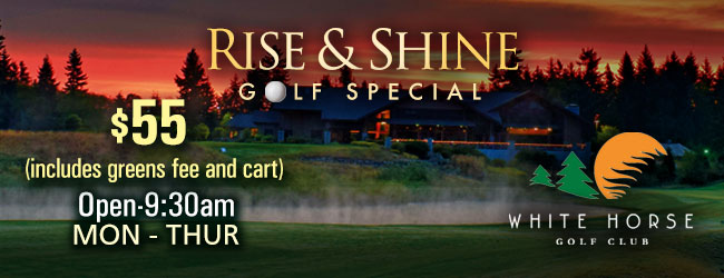 Rise & Shine Golf Special White Horse Golf