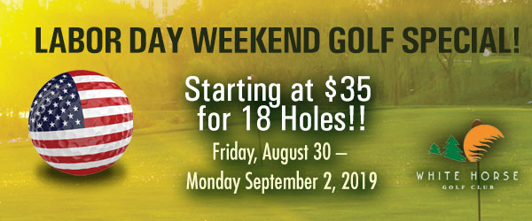 Labor Day at White Horse Golf Special 2019