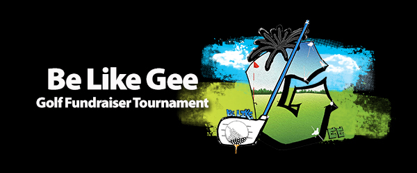 Be Like Gee  Golf Fundraiser Tournament